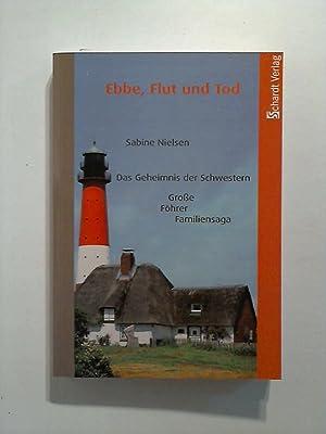 Ebbe, Flut und Tod: Das Geheimnis der Schwestern. Große Föhrer Familiensaga: Nielsen, ...