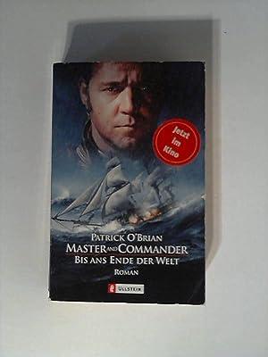 Master and Commander: Bis ans Ende der: O'Brian, Patrick: