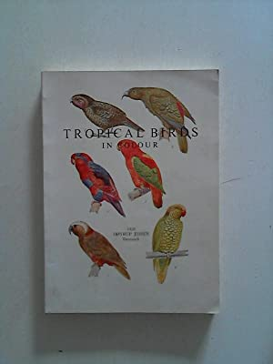 Tropical Birds in colour.: Hoyrup, Jessen and Jessen Hoeyrup: