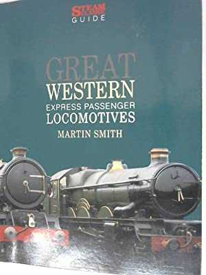 Great Western Express Passenger Locomotives: Smith, Martin: