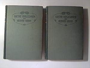 Goethe Vorlesungen gehalten a.d. Kgl. Universität zu Berlin. 2 Bände.: Grimm, Herman: