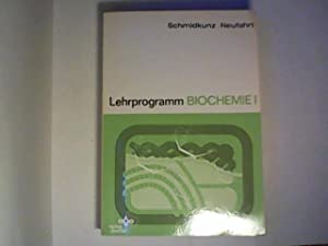 Lehrprogramm Biochemie 1 - Statische Biochemie: Schmidkunz, Heinz und Artur Neufahrt:
