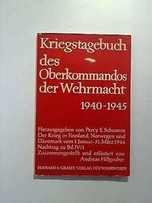 Kriegstagebuch des Oberkommandos der Wehrmacht. Der Krieg in Finnland, Norwegen und Dänemark ...