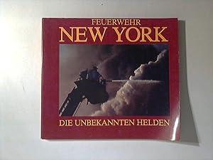 Feuerwehr New York. Die unbekannten Helden: Hall, George und Thomas K. Wanstall: