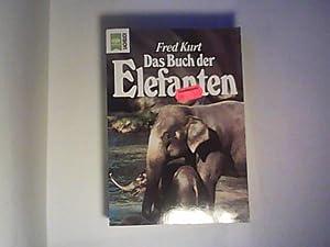 Das Buch der Elefanten.: Kurt, Fred: