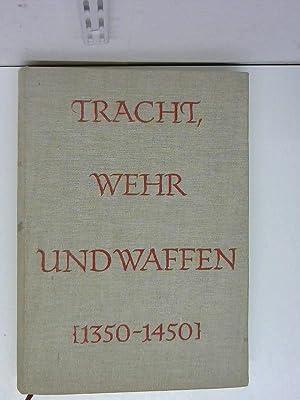 Tracht, Wehr und Waffen des späten Mittelalters (1350 - 1450): Wagner, Eduard: