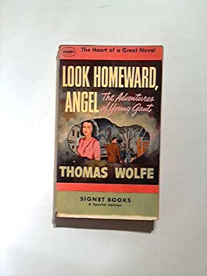 Look Homeward, Angel: Wolfe, Thomas: