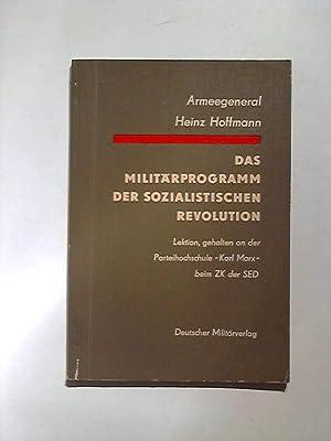 Das Militärprogramm der sozialistischen Revolution.: Hoffmann, Heinz: