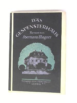 Das Gespensterhaus: Wagner, Hermann: