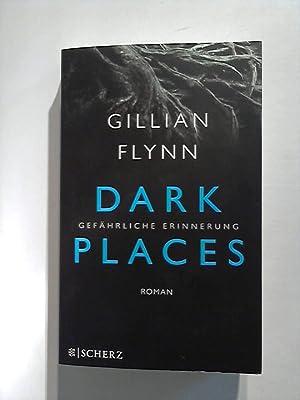 Dark Places - Gefährliche Erinnerung.: Flynn, Gillian: