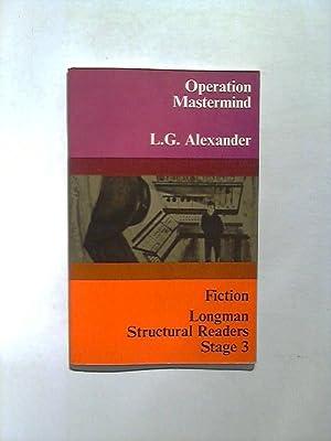 Operation Mastermind. Longman Structural Reader, Stage 3.: Alexander, L. G.: