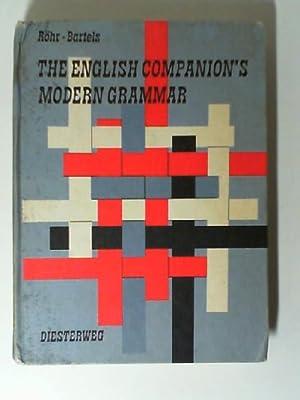 The English companion's modern grammar. Unter Mitarb.: Bartels, Bernhard (Mitarb.)