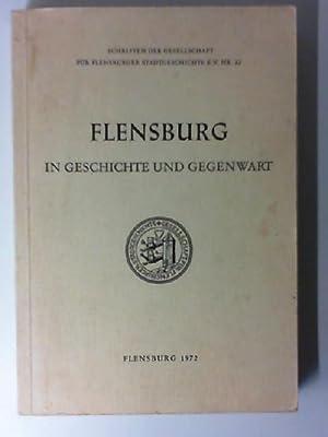 Flensburg in Geschichte und Gegenwart : Informationen: Kraack, Gerhard (Mitarb.):