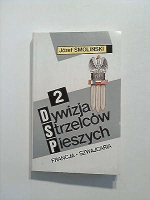 2 Dywizja Strzelcow Pieszych - DSP. (Francja: Smolinski, Josef: