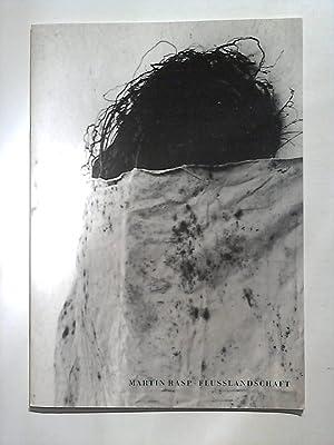 Martin Rasp: Flusslandschaften. Ausstellung 20. März -: Rasp, Martin: