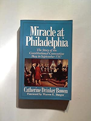 Miracle At Philadelphia: The Story of the: Drinker Bowen, Catherine: