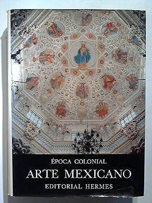 Historia General Del Arte Mexicano. Epoca Colonial.: Rojas, Pedro: