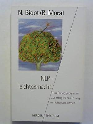 NLP - leichtgemacht.: Bidot, Nelly und