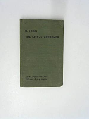The little Londoner - a concise account: R., Kron: