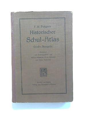 F.W. Putzgers historischer Schul-Atlas - Große Ausgabe.: Baldamus, Alfred, Ernst