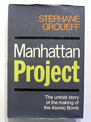 Manhattan Project: The Untold Story of the: Groueff, Stephane:
