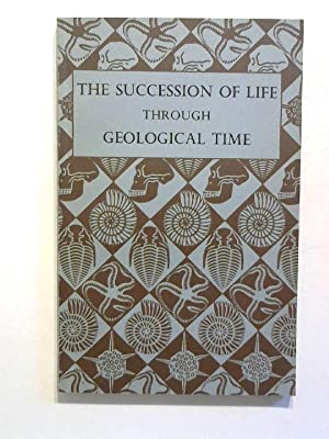 Succession of Life Through Geological Time: Oakley, Kenneth P.