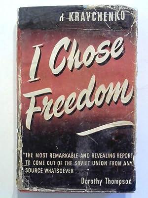 I chose freedom.: Kravchenko, Victor: