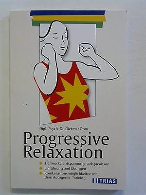 Progressive Relaxation.: Ohm, Dietmar: