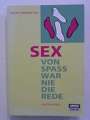 SEX - Von Spass war nie die: Surmann, Volker: