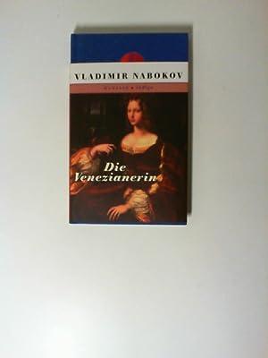 Die Venezianerin. Aus dem Russ. übertr. von: Nabokov, Vladimir: