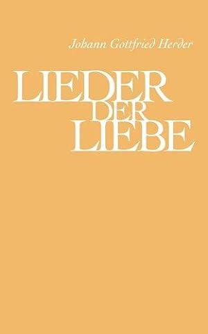 Lieder der Liebe. Die ältesten u. schönsten: Herder, Johann G: