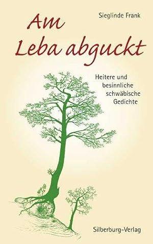 Am Leba abguckt Schwäbische Gedichte: Sieglinde, Frank: