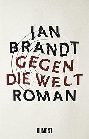 Gegen die Welt Roman: Jan, Brandt: