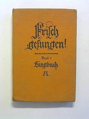 Frisch gesungen! Band 1, Singbuch A für: Heinrichs, Hans, Ernst
