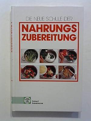 Die neue Schule der Nahrungszubereitung.: Polenz, Anke: