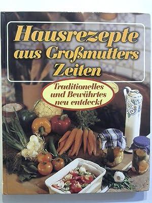 Hausrezepte aus Großmutters Zeiten. Traditionelles und Bewährtes: Morain-Fiorentino, Aurelie und