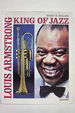 Louis Armstrong - The King of Jazz: Marc H., Hrsg.