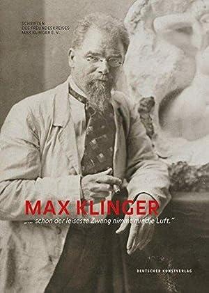 Max Klinger schon der leiseste Zwang nimmt: Hans-Werner, Schmidt und