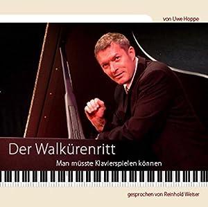 Walkürenritt, 1 Audio-CD Oder: Man müsste Klavierspielen: Uwe, Hoppe: