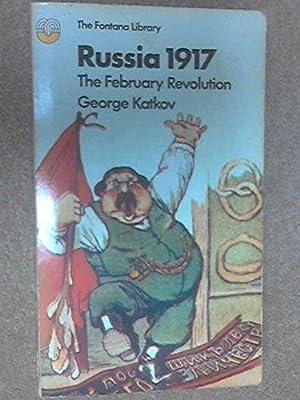 Russia 1917 The February Revolution: George, Katkov: