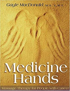 Medicine Hands Massage Therapy for People with: Gayle, MacDonald:
