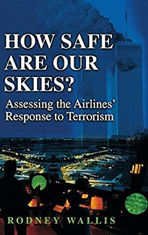 How Safe Are Our Skies? Assessing the: Rodney, Wallis: