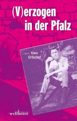 V)erzogen in der Pfalz: Klaus, Gröschel:
