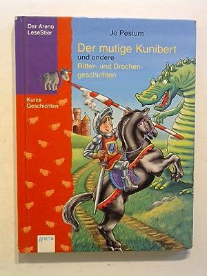 Der mutige Kunibert und andere Ritter- und: Pestum, Jo: