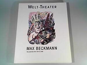 Max Beckmann. Welt- Theater Das graphische Werk