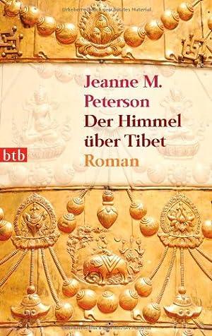 Der Himmel über Tibet Roman: Jeanne M., Peterson: