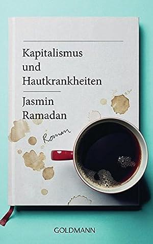 Kapitalismus und Hautkrankheiten Roman: Jasmin, Ramadan: