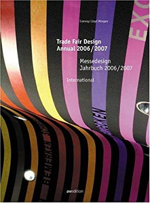 Messedesign Jahrbuch 2006/2007. International Trade Fair Design Annual 2006/2007. International. ...