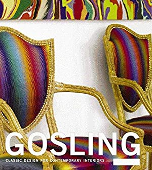 Gosling. Classic Design for Contemporary Interiors. Foreword by Tim Kox