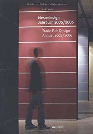Messedesign Jahrbuch 2005/2006 Trade Fair Design Annual 2005/2006. Deutsch/Englisch